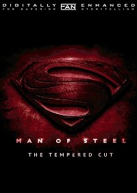 Man Of Steel: The Tempered Cut